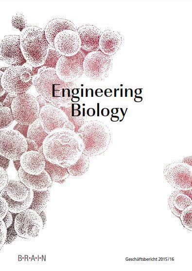 """Das Cover des BRAIN Geschäftsberichts des Geschäftsjahrs 2015/16 trägt den Titel:  """"Engineering Biology"""". Der Bericht wurde am 16.01.2017 pu"""